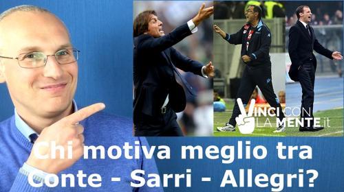 Motivazione - Conte - Sarri - Allegri